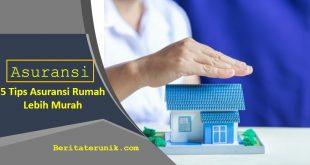 5 Tips Asuransi Rumah Lebih Murah