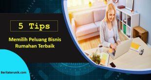 5 Tips Memilih Peluang Bisnis Rumahan Terbaik